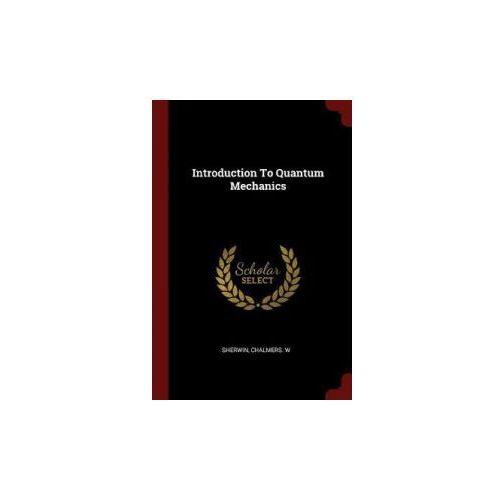 Introduction to Quantum Mechanics (9781376161069)