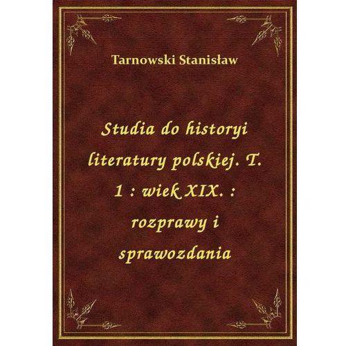 Studia do historyi literatury polskiej. T. 1: wiek XIX.: rozprawy i sprawozdania, Klasyka Literatury Nexto
