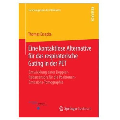Eine kontaktlose Alternative für das respiratorische Gating in der PET (9783658100216)