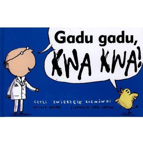 """Książka """"Gadu Gadu Kwa Kwa! czyli zwierzęce rozmówki"""" Wydawnictwo Dwie Siostry 9788360850978, oprawa twarda"""