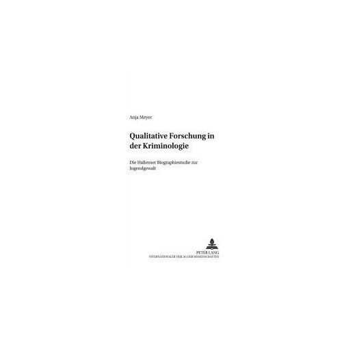 Qualitative Forschung in der Kriminologie (9783631378991)