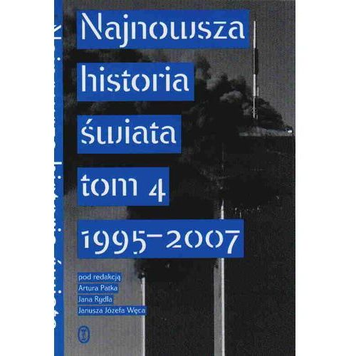Najnowsza historia świata tom 4 1995 -2007 (644 str.)
