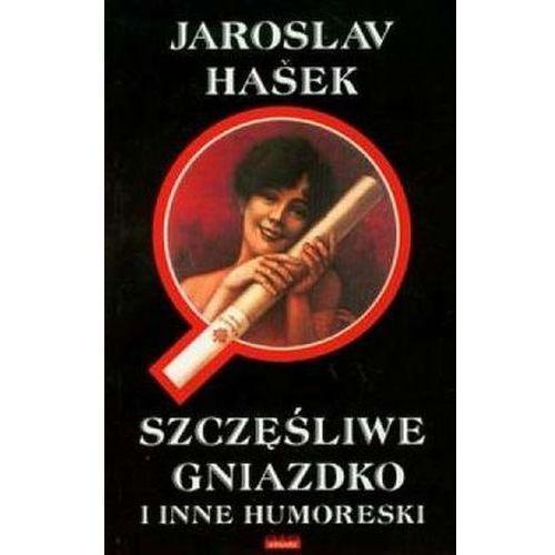 SZCZĘŚLIWE GNIAZDKO I INNE HUMORESKI Jaroslav Hasek (8389640198)