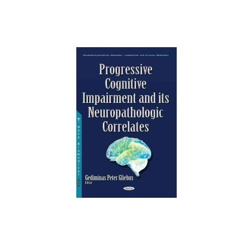 Progressive Cognitive Impairment its Neuropathologic Correlates