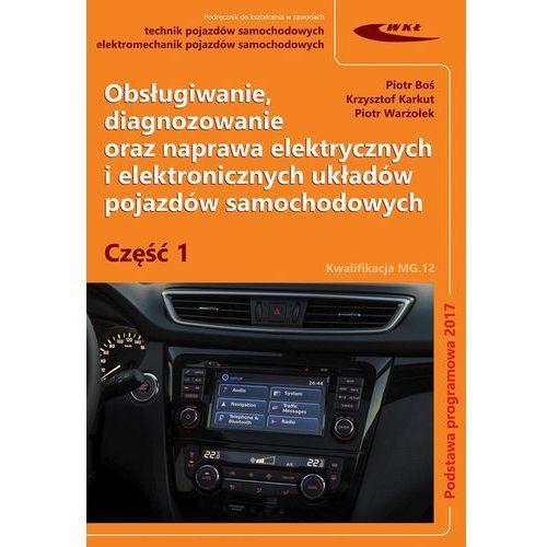 Obsługiwanie, diagnozowanie oraz naprawa elektrycznych i elektronicznych układów pojazdów samochodow, oprawa miękka