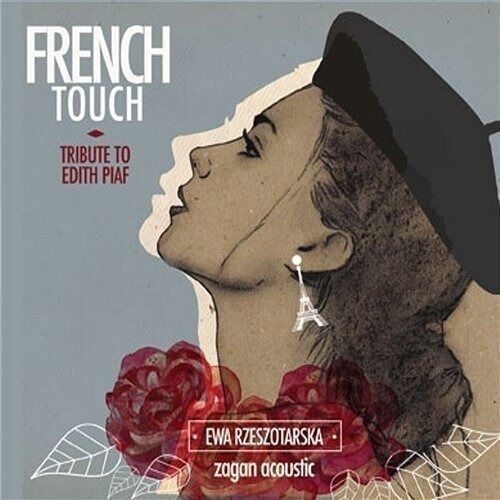 Rzeszotarska / Zagan Acoustic, Ewa - French Touch - Tribute To Edith Piaf