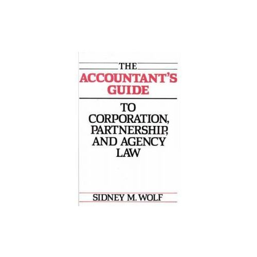 Accountant's Guide to Corporation, Partnership and Agency Law