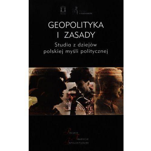 Geopolityka i Zasady. Adolf Bocheński i Polska Tradycja Polityczna, praca zbiorowa