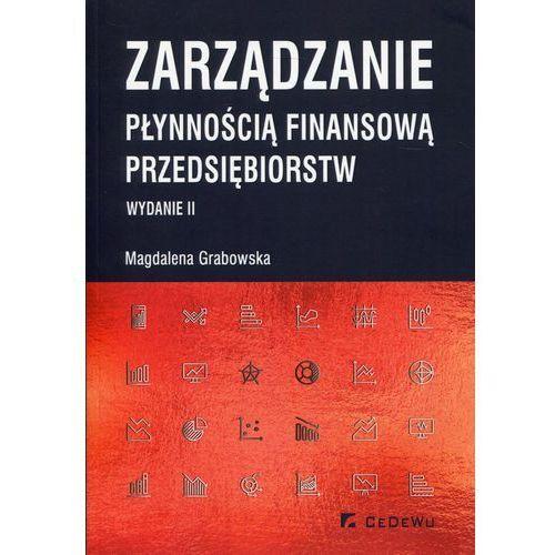 Zarządzanie płynnością finansową przedsiębiorstw - Magdalena Grabowska, CeDeWu