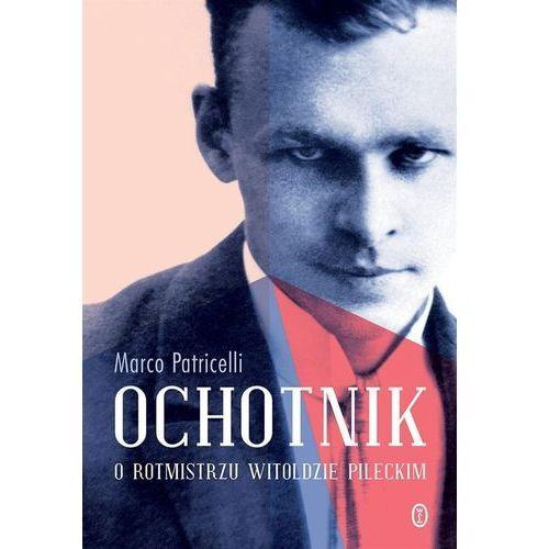 Ochotnik. O rotmistrzu Witoldzie Pileckim (2018)