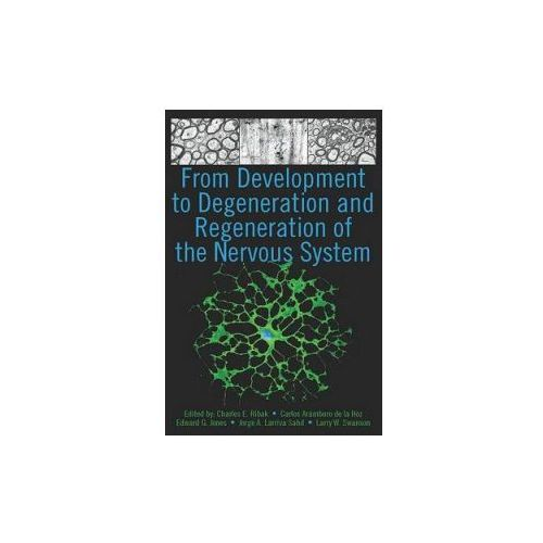 From Development to Degeneration and Regeneration of the Nervous System (9780195369007)