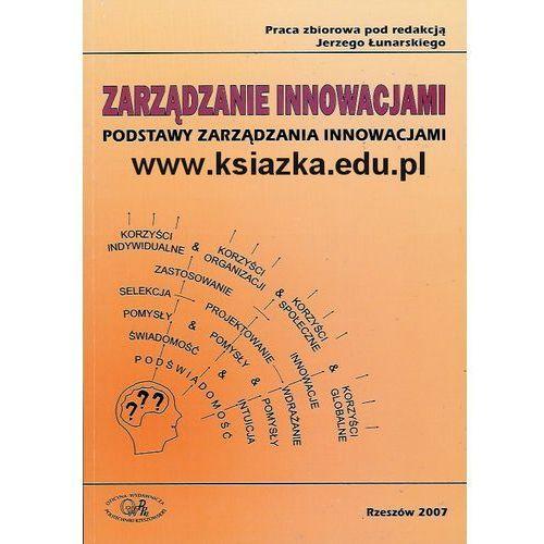 Zarządzanie innowacjami. Podstawy zarządzania innowacjami, Łunarski Jerzy