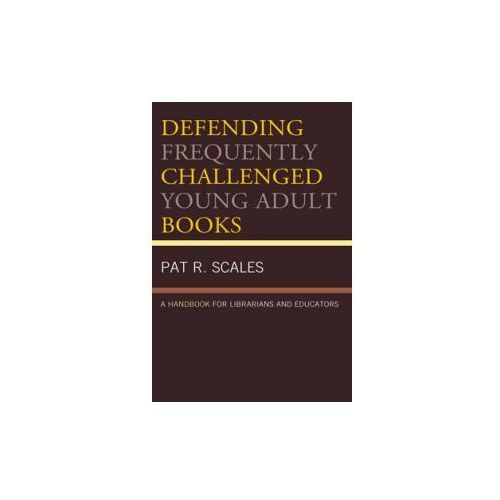 Defending Frequently Challenged Young Adult Books (9781442264328)