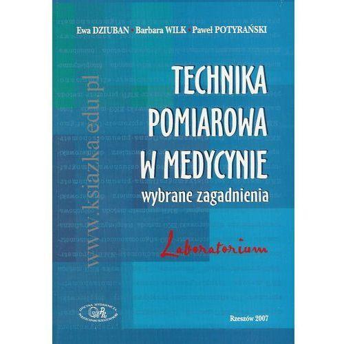 Technika pomiarowa w medycynie - wybrane zagadnienia. Laboratorium (66 str.)