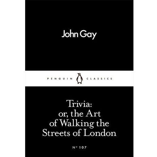 Trivia or the Art of Walking the Streets of London - John Gay (60 str.)