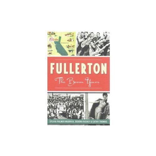 Fullerton:: The Boom Years (9781626193192)