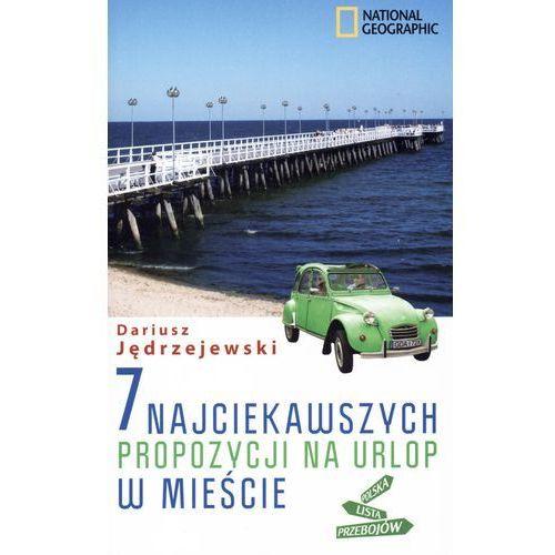 7 najciekawszych propozycji na urlop w mieście, Dariusz Jędrzejewski