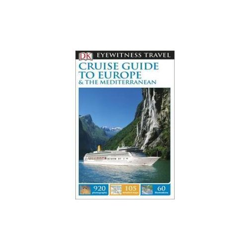 DK Eyewitness Travel Cruise Guide to Europe and the Mediterranean (9781409370222)