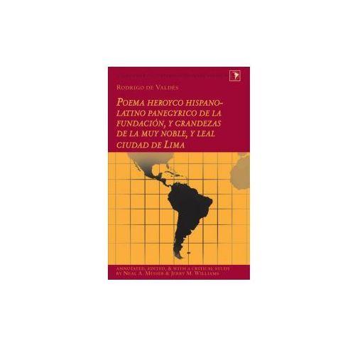 Rodrigo de Valdés: Poema heroyco hispano-latino panegyrico de la fundación, y grandezas de la muy noble, y leal ciudad de Lima