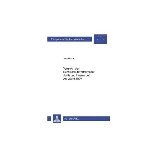 Vergleich der Rechtsschutzverfahren für Justiz und Inneres und Art. 220 ff. EGV (9783631539286)