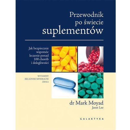 Przewodnik po świecie suplementów - Mark Moyad, oprawa miękka