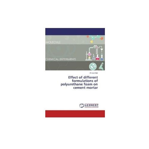 Effect of different formulations of polyurethane foam on cement mortar