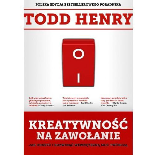 Kreatywność na zawołanie - Todd Henry