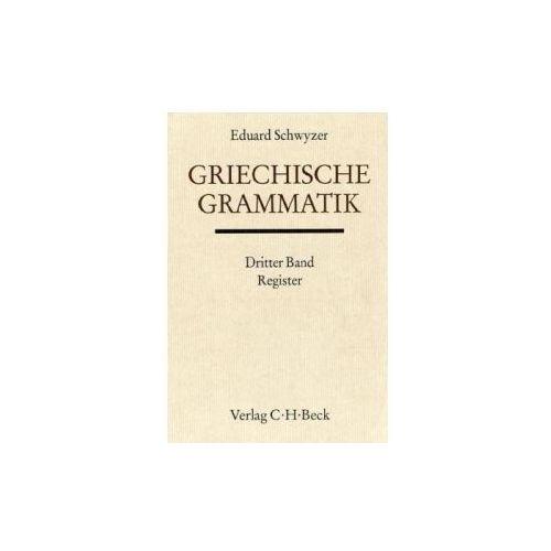 Griechische Grammatik. Tl.3