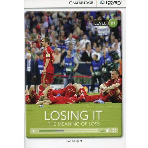 Losing It: The Meaning of Loss. Cambridge Discovery Education Interactive Readers (z kodem) (9781107681910)