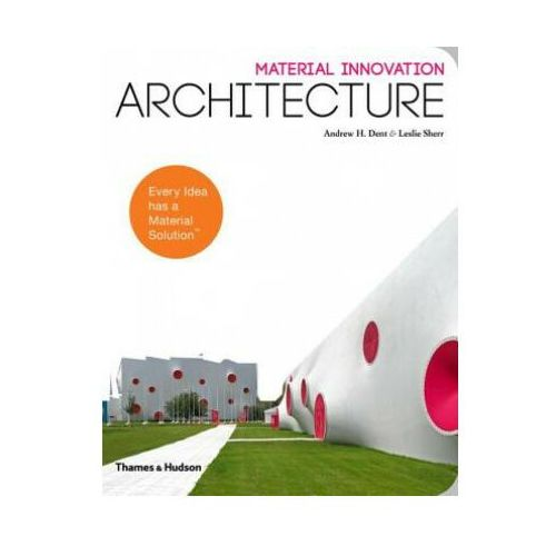 Material Innovation: Architecture (224 str.)