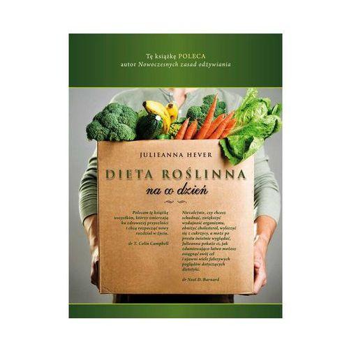 """Dieta roślinna na co dzień"" Julieanna Hever"