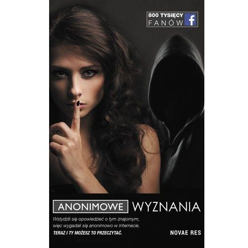 Anonimowe Wyznania - Jeśli zamówisz do 14:00, wyślemy tego samego dnia. Darmowa dostawa, już od 99,99 zł., NOVAE RES