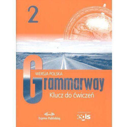 Język angielski Grammarway 2 Klucz do ćwiczeń Wersja polska LO -. (9788373961203)