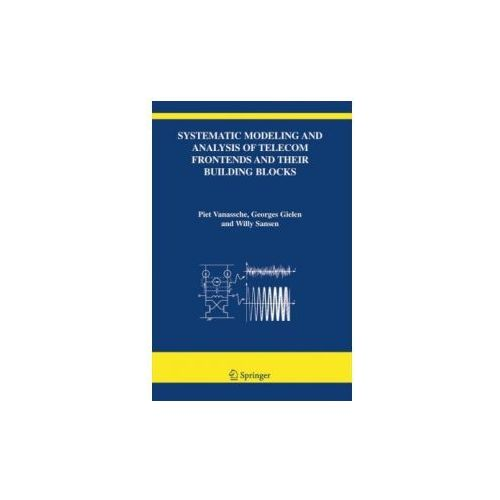 Systematic Modeling and Analysis of Telecom Frontends and their Building Blocks (9781402031731)