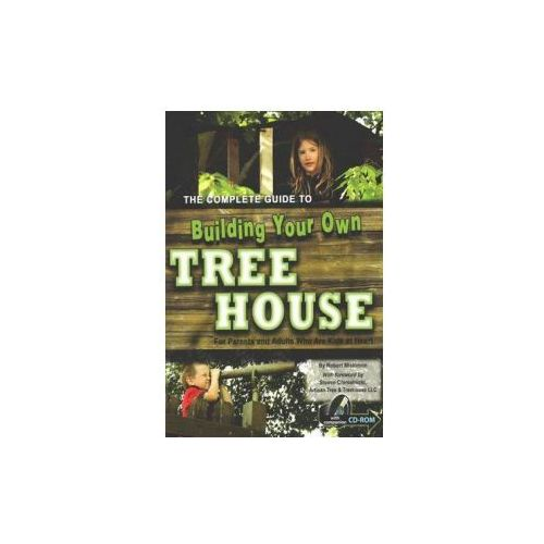The Complete Guide To Building Your Own Tree House, Miskimon, Robert