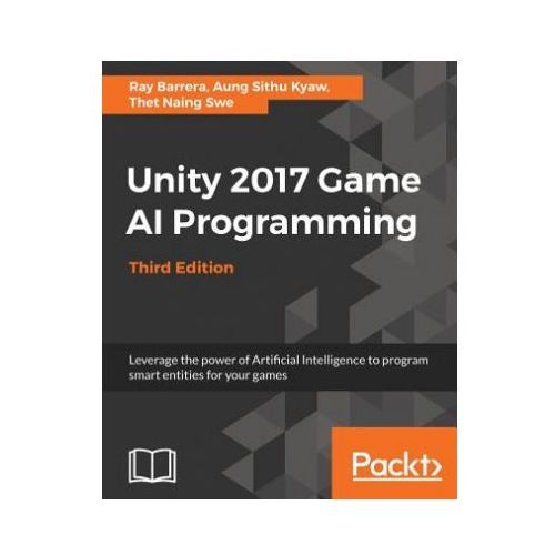 Unity 2017 Game AI Programming - Third Edition