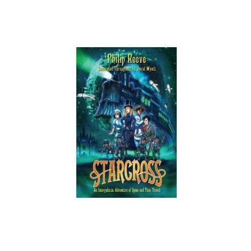 Starcross: A Stirring Adventure of Spies, Time Travel and Curious Hats (9781599901213)
