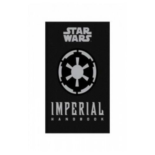 Star Wars - The Imperial Handbook - A Commander's Guide (9781783293681)