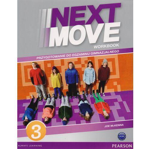 Next Move 3 Workbook. Przygotowanie do egzaminu gimnazjalnego (2013)