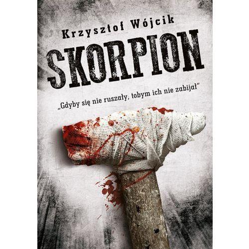 Skorpion - Krzysztof Wójcik (EPUB) (9788328709133)