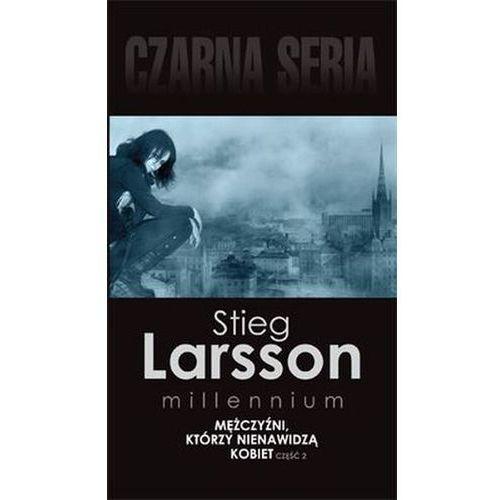 MĘŻCZYŹNI KTÓRZY NIENAWIDZĄ KOBIET CZ. 2 MILLENNIUM TOM 1 WYD. KIESZONKOWE Stieg Larsson