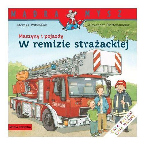 MASZYNY I POJAZDY. W REMIZIE STRAŻACKIEJ (2012)