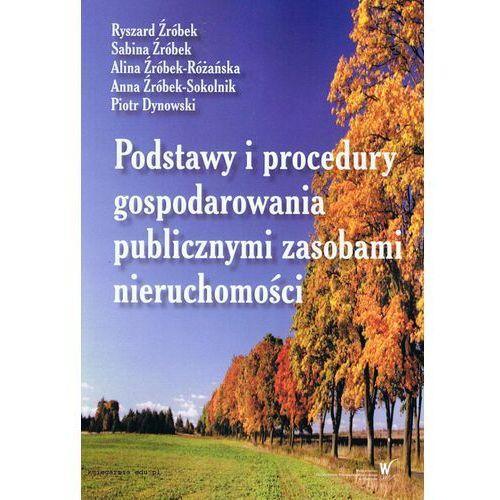 Podstawy i procedury gospodarowania publicznymi zasobami nieruchomości
