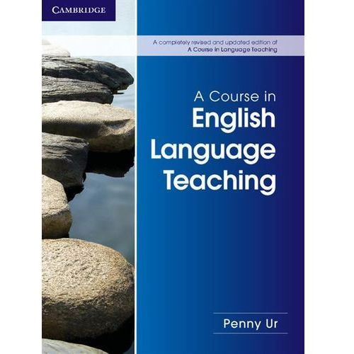 A Course in English Language Teaching 2nd Edition, Paperback (2012)