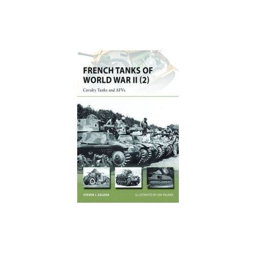 French Tanks of World War II (2): Cavalry Tanks and Afv's (9781782003922)