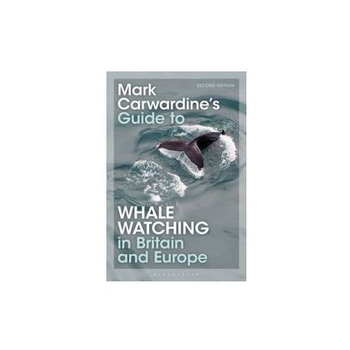 Mark Carwardine's Guide To Whale Watching In Britain And Europe (9781472910158)