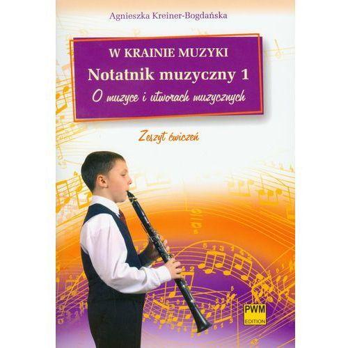 W krainie muzyki Notatnik muzyczny 1 O muzyce i utowrach muzycznych, Polskie Wydawnictwo Muzyczne