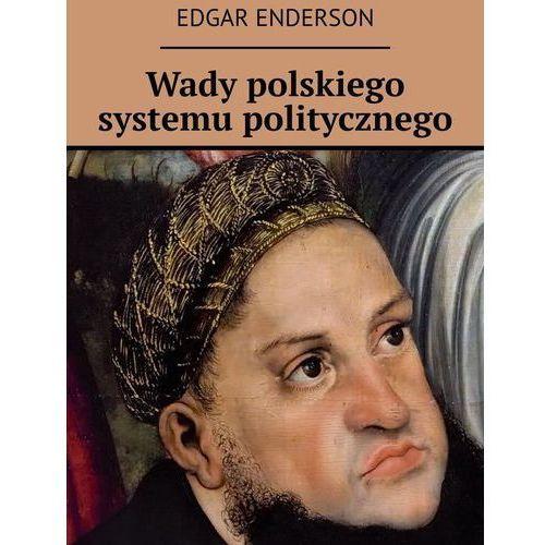 Wady polskiego systemu politycznego (9788381555463)