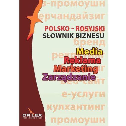Słownik biznesu Media Reklama Marketing Zarządzanie polsko-rosyjski rosyjsko-polski (1100 str.)