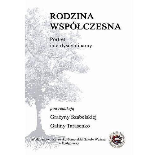 EBOOK Rodzina współczesna - portret interdyscyplinarny - TYSIĄCE PRODUKTÓW W ATRAKCYJNYCH CENACH, Galina Tarasenko